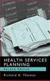 Health Services Planning, Thomas, Richard K., 0306478048