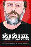 Zizek and Politics : A Critical Introduction, Sharpe, Matthew and Boucher, Geoff, 0748638040