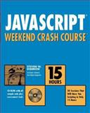 JavaScript Weekend Crash Course, Steven W. Disbrow, 0764548042