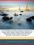 The Works of Percy Bysshe Shelley in Verse and Prose, Now First Brought Together with Many Pieces Not Before Published, Percy Bysshe Shelley and Harry Buxton Forman, 1143928040