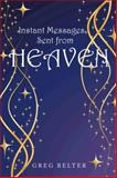 Instant Messages Sent from Heaven, Greg Belter, 1491728043