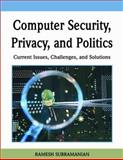 Computer Security, Privacy, and Politics, Ramesh Subramanian, 1599048043