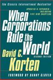 When Corporations Rule the World, David C. Korten, 1887208046