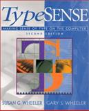 Typesense : Making Sense of Type on the Computer, Wheeler, Susan G. and Wheeler, Gary S., 0130218049