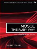NoSQL the Ruby Way, Jordan, Durran, 0321768043