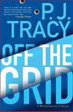 Off the Grid, P. J. Tracy, 0399158049