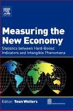 Measuring the New Economy : Statistics between Hard-Boiled Indicators and Intangible Phenomena, , 0444528040