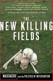 The New Killing Fields, Kira Brunner and Nicolaus Mills, 0465008046