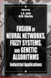 Fusion of Neural Networks, Fuzzy Sets and Genetic Algorithms, Jain, L. C., 0849398045
