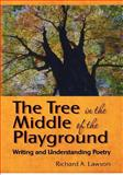 The Tree in the Middle of the Playground, Richard A. Lawson, 1477408045