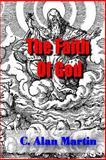 The Faith of God, C. Martin, 1500308048