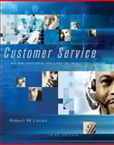 Customer Service : Building Successful Skills for the Twenty-First Century, Lucas, Robert W., 0072938056