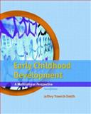 Early Childhood Development : A Multicultural Perspective, Trawick-Smith, Jeffery, 013119805X