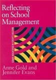 Reflecting on School Management, Gold, Anne and Evans, Jennifer, 0750708050