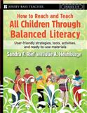 How to Reach and Teach All Children Through Balanced Literacy, Julie A. Heimburge and Sandra F. Rief, 0787988057