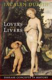 Lovers and Livers : Disease Concepts in History, Duffin, Jacalyn, 0802038050