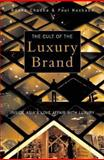 The Cult of the Luxury Brand, Radha Chadha and Paul Husband, 1904838057
