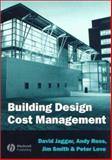 Building Design Cost Management, Jagger, David and Ross, Andrew, 0632058056