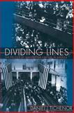 Dividing Lines - The Politics of Immigration Control in America, Tichenor, Daniel J., 0691088055