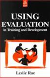 Using Evaluation in Trianing and Learning, Rae, Leslie, 0749428058