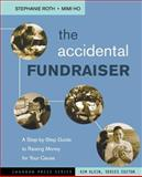 The Accidental Fundraiser, Stephanie Roth and Mimi Ho, 0787978051