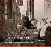 Antiquity and Photography, Claire L. Lyons and Lindsey S. Stewart, 0892368055