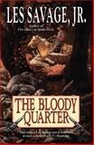 The Bloody Quarter, Les Savage, 1477838058