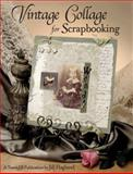 Vintage Collage for Scrapbooking, Jill Haglund, 1891898051