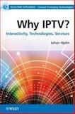 Why IPTV?, Johan Hjelm, 0470998059