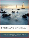 Briefe an Seine Braut, Karl Biedermann and Heinrich von Kleist, 1141808056