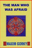 The Man Who Was Afraid, Maxim Gorky, 1495958051