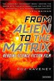 From Alien to the Matrix 9781850438052