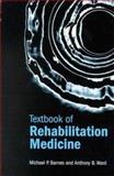 Textbook of Rehabilitation Medicine, Barnes, M. and Ward, A., 0192628054