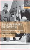 Building Europe on Expertise : Innovators, Organizers, Networkers, Trischler, Helmuth and Kohlrausch, Martin, 0230308058