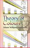 Theory of Colours, Johann Wolfgang Von Goethe, 0486448053