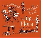 The Curiously Sinister Art of Jim Flora, Irwin Chusid and Barbara Economon, 1560978058