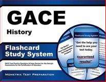GACE History Flashcard Study System : GACE Test Practice Questions and Exam Review for the Georgia Assessments for the Certification of Educators, GACE Exam Secrets Test Prep Team, 1609718054
