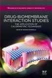 Drug-Biomembrane Interaction Studies : The Application of Calorimetric Techniques, Pignatello, Rosario, 1907568050