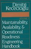 Maintainability, Availability and Operational Readiness Engineering Handbook, Volume 1, Kececioglu, Dimitri B., 1932078053