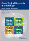 Duus' Topical Diagnosis in Neurology : Anatomy, Physiology, Signs, Symptoms, Baehr, Mathias and Frotscher, Michael, 3136128052