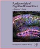 Fundamentals of Cognitive Neuroscience : A Beginner's Guide, Baars, Bernard and Gage, Nicole M., 0124158056