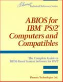 ABIOS for IBM PS-2 Computers and Compatibles : The Complete Guide to ROM-Based System Software for OS-2, Phoenix Technologies Staff, 0201518058