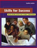 Skills for Success : Developing Effective Study Strategies, Jenkins, Cynthia, 0534638058