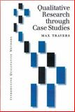 Qualitative Research Through Case Studies, Travers, Max, 0761968059