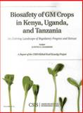 Biosafety of GM Crops in Kenya, Uganda, and Tanzania : An Evolving Landscape of Regulatory Progress and Retreat, Chambers, Judith A., 1442228059