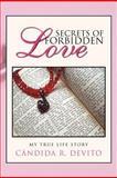 Secrets of Forbidden Love, Cándida R. Devito, 1463328052