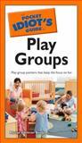 The Pocket Idiot's Guide to Play Groups, Marian Edelman Borden, 1592578055