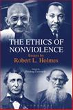 The Ethics of Nonviolence : Essays by Robert L. Holmes, Holmes, Robert L., 1623568056
