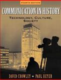 Communication in History : Technology, Culture, and Society, Crowley, David and Heyer, Paul, 0321088050