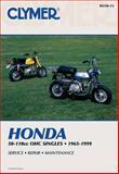 Honda 50-110cc Ohc Singles, 1965-1999, Clymer Publications Staff and Haynes Manuals, Inc. Editors, 0892878053